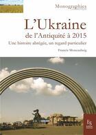 Couverture du livre « L'Ukraine, des origines au XXI siècle » de Francis Moncaubeig aux éditions Editions Sutton