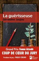 Couverture du livre « La guérisseuse » de Geraldine Jaujou aux éditions Les Nouveaux Auteurs