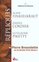 Couverture du livre « Pierre Brossolette ou le destin d'un héros » de Alain Finkielkraut et Guillaume Piketty et Daniel Cordier aux éditions Tricorne