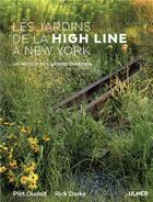 Couverture du livre « Les jardins de la High Line à New York ; un modèle de nature urbaine » de Didier Willery et Piet Oudolf et Rick Darke et Lorraine Fergusson aux éditions Eugen Ulmer