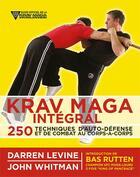 Couverture du livre « Krav maga intégral ; 250 techniques d'auto-défense et de combat au corps-à-corps » de Darren Levine et John Whitman aux éditions Budo