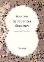 Couverture du livre « Sept petites douceurs » de Shaun Levin aux éditions L'antilope