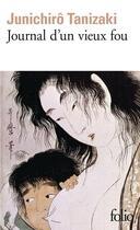 Couverture du livre « Journal d'un vieux fou » de Junichiro Tanizaki aux éditions Gallimard