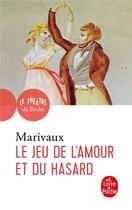 Couverture du livre « Le jeu de l'amour et du hasard » de Marivaux Pierre aux éditions Lgf