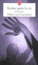 Couverture du livre « Karine après la vie » de Didier Van Cauwelaert aux éditions Lgf