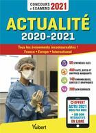 Couverture du livre « Actualité 2020-2021 ; concours et examens 2021 ; actu 2021 offerte en ligne » de Jerome Calauzenes aux éditions Vuibert