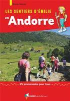 Couverture du livre « Les sentiers d'Emilie ; Andorre » de Bruno Mateo aux éditions Rando Editions
