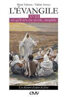 Couverture du livre « L'Evangile tel qu'il m'a été révélé simplifié T.L318 ; les discours d'adieu de Jésus » de Maria Valtorta et Maria Leandri aux éditions Maria Valtorta