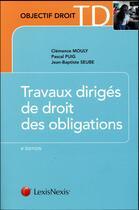 Couverture du livre « Travaux dirigés de droit des obligations (8e édition) » de Jean-Baptiste Seube et Christian Mouly et Pascal Puig aux éditions Lexisnexis