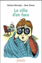 Couverture du livre « La villa d'en face » de Pierre Boileau et Anne Simon et Thomas Narcejac aux éditions Bayard Jeunesse