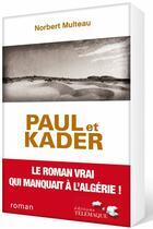 Couverture du livre « Paul et Kader » de Norbert Multeau aux éditions Telemaque