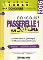 Couverture du livre « Concours passerelle 1 en 50 fiches 2016 » de Franck Attelan aux éditions Studyrama