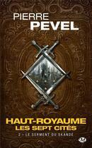 Couverture du livre « Haut-Royaume ; les sept cités T.2 ; le serment du Skande » de Pierre Pevel aux éditions Milady Imaginaire