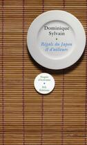 Couverture du livre « Régals du Japon et d'ailleurs » de Dominique Sylvain aux éditions Nil