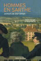 Couverture du livre « Hommes en Sarthe, acteurs de leur temps » de Serge Bertin et Sylvie Granger aux éditions Libra Diffusio