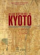 Couverture du livre « Atlas historique de Kyoto » de Nicolas Fieve aux éditions Amateur