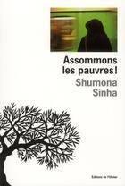 Couverture du livre « Assommons les pauvres ! » de Shumona Sinha aux éditions Editions De L'olivier