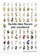Couverture du livre « Guide des fleurs par couleurs » de Darroch Putnam et Michael Patnam aux éditions Phaidon
