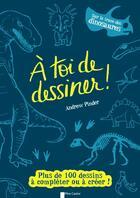 Couverture du livre « à toi de dessiner ! sur la trace des dinosaures » de Andrew Pinder aux éditions Pere Castor