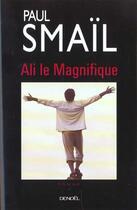 Couverture du livre « Ali Le Magnifique » de Paul Smail aux éditions Denoel