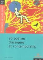 Couverture du livre « 90 poèmes classiques et contemporains » de Matthieu Gamard aux éditions Magnard