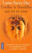 Couverture du livre « Eveillez le bouddha qui est en vous » de Lama Surya Das aux éditions Pocket