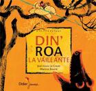 Couverture du livre « Din'roa la vaillante » de Jean-Louis Le Craver aux éditions Didier Jeunesse
