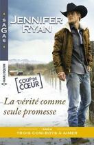 Couverture du livre « La vérité comme seule promesse » de Jennifer Ryan aux éditions Harlequin