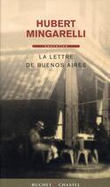 Couverture du livre « La lettre de Buenos Aires » de Hubert Mingarelli aux éditions Buchet Chastel
