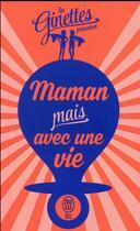 Couverture du livre « Maman mais avec une vie » de Les Ginettes aux éditions J'ai Lu