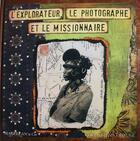 Couverture du livre « L'explorateur, le photographe et le missionnaire » de Gwenaelle Trolez aux éditions Magellan & Cie