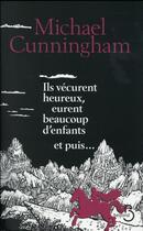 Couverture du livre « Ils vécurent heureux, eurent beaucoup d'enfants et puis... » de Michael Cunningham aux éditions Belfond