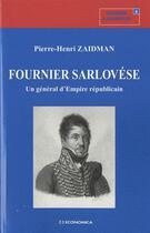Couverture du livre « Fournier Sarlovése ; un général d'empire républicain » de Pierre-Henri Zaidman aux éditions Economica