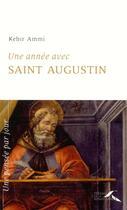 Couverture du livre « Une année avec Saint Augustin » de Kebir Mustapha Ammi aux éditions Presses De La Renaissance