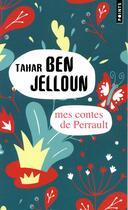 Couverture du livre « Mes contes de Perrault » de Tahar Ben Jelloun aux éditions Points