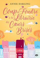 Couverture du livre « Coup de foudre à la librairie des coeurs brisés » de Annie Darling aux éditions Milady