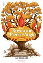 Couverture du livre « Le royaume de Pierre d'Angle t.4 ; courage » de Pascale Quiviger aux éditions Rouergue