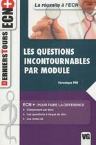 Couverture du livre « Les questions incontournables par module » de Veronique Phe aux éditions Vernazobres Grego
