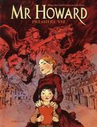 Couverture du livre « Mr Howard ; première vie » de Philippe-Henri Turin et Julie Ricosse et Francoise Jay aux éditions Sarbacane