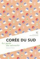 Couverture du livre « Corée du Sud ; les larmes du miracle » de Sebastien Falletti aux éditions Nevicata