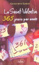 Couverture du livre « La Saint-Valentin ; 365 jours par année » de Genevieve Lemay aux éditions Roseau