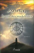 Couverture du livre « Anna, la voix des madeleines t.2 » de Claire Heartsong aux éditions Ariane