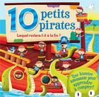Couverture du livre « 10 petits pirates ; lequel restera à la fin ? une histoire amusante pour apprendre à compter ! » de Collectif aux éditions L'imprevu