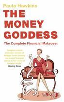 Couverture du livre « The money goddess ; the complete financial makeover » de Paula Hawkins aux éditions Penguin Books Ltd Digital