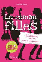 Couverture du livre « Le roman des filles T.1 ; confidences, sms et prince charmant ! » de Nathalie Somers aux éditions Fleurus