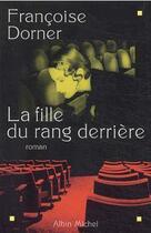 Couverture du livre « La fille du rang derriere » de Francoise Dorner aux éditions Albin Michel