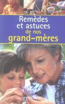 Couverture du livre « Remèdes et astuces de nos grand-mères » de Eglantine Delalande et Francine Pages aux éditions Anagramme