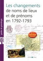 Couverture du livre « Les changements de noms de lieux et de prénoms en 1792-1793 (2e édition) » de Collectif aux éditions Archives Et Culture