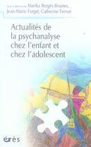 Couverture du livre « Actualités de la psychanalyse chez l'enfant et chez l'adolescent » de Collectif aux éditions Eres