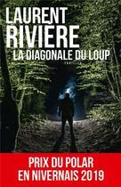 Couverture du livre « La diagonale du loup » de Laurent Riviere aux éditions Toucan
